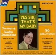 Yes Sir, That's My Baby: The Songs of Walter Donaldson