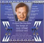 I've Heard That Song Before: The Songs of Jule Styne