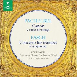 Johann Pachelbel: Canon; 2 Suites for strings; Johann Fasch: Concerto for trumpet; 2 Symphonies