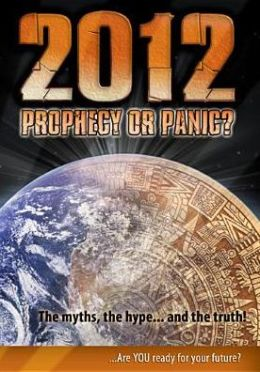 2012: Prophecy or Panic?