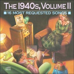 16 Most Requested Songs of the 1940's, Vol. 2