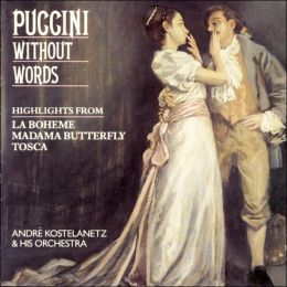 Puccini Without Words (Puccini / Kostelanetz)