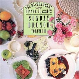 CBS Masterworks Dinner Classics: Sunday Brunch, Vol. 2