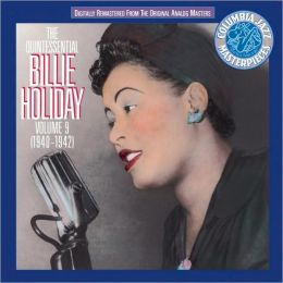 The Quintessential Billie Holiday, Vol. 9 (1940-1942)