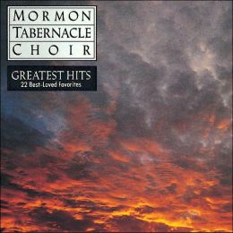 The Mormon Tabernacle Choir's Greatest Hits: 22 Best-Loved Favorites