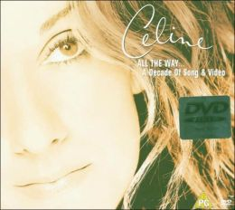 Celine Dion: All the Way... A Decade of Song and Video