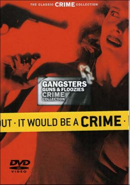 Gangsters, Guns & Floozies Crime Collection