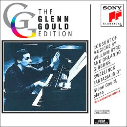 The Glenn Gould Edition: Byrd, Gibbons, Sweelinck: Keyboard Works