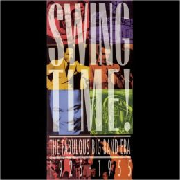 Swing Time! The Fabulous Big Band Era 1925-1955