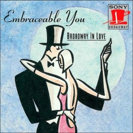 Broadway in Love: Embraceable You