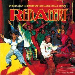 DJ Red Alert's Propmaster Dancehall Show