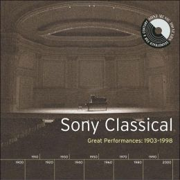 Sony Classical: Great Performances, 1903-1998