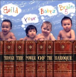 Build Your Baby's Brain Through the Power of the Baroque