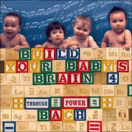 Build Your Baby's Brain Through the Power of Bach