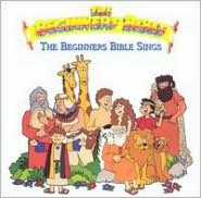 Beginners Bible: The Beginners Bible Sings