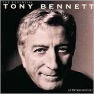 The Essential Tony Bennett (A Retrospective)