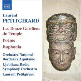 Laurent Petitgirard: Les Douze Gardiens du Temple; Poème; Euphonia