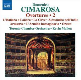 Domenico Cimarosa: Overtures, Vol. 2