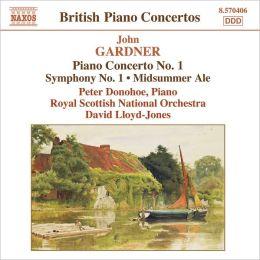 John Gardner: Piano Concerto No. 1; Symphony No. 1; Midsummer Ale