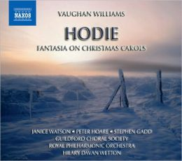 Ralph Vaughan Williams: Hodie; Fantasia on Christmas Carols