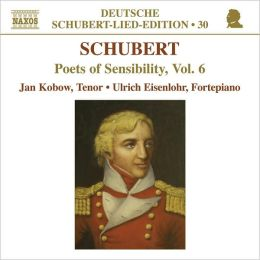 Franz Schubert: Poets Of Sensibility, Vol. 6