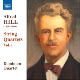 Alfred Hill: String Quartets, Vol. 1