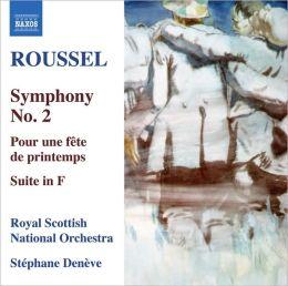 Roussel: Symphony No. 2; Pour une fête de printemps; Suite in F