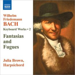 W.F. Bach: Keyboard Works, Vol. 2 - Fantasies & Fugues