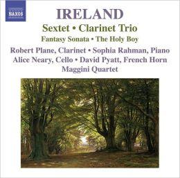 John Ireland: Sextet; Clarinet Trio