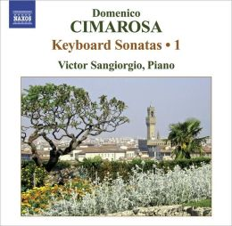 Cimarosa: Keyboard Sonatas, Vol. 1