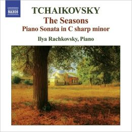 Tchaikovsky: The Seasons; Piano Sonata