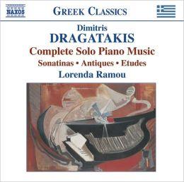 Dimitris Dragataki: Complete Solo Piano Music