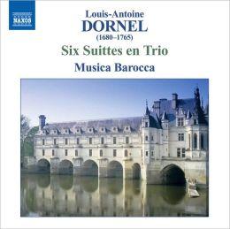Louis-Antoine Dornel: Six Suittes en Trio