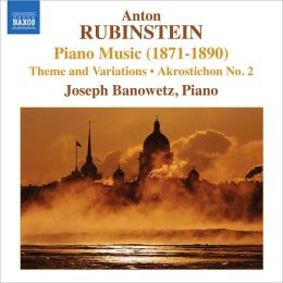 Anton Rubinstein: Piano Music (1871-1890)