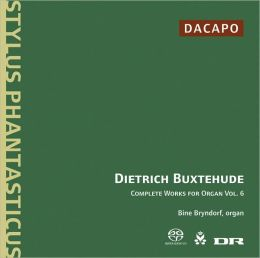 Buxtehude: Complete Works for Organ, Vol. 6