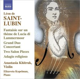 Léon de Saint-Lubin: Virtuoso Works for Violin, Vol. 1