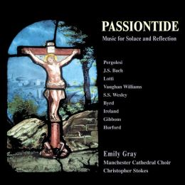 Passiontide: Music for Solace and Reflection