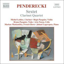 Penderecki: Sextet; Clarinet Quartet