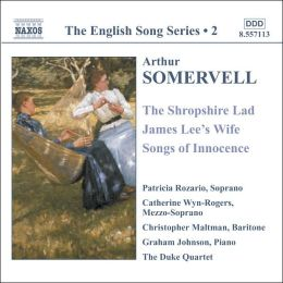 Somervell: The Shropshire Lad; James Lee's Wife; Songs of Innocence