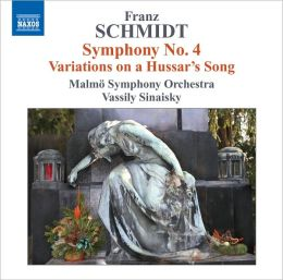 Franz Schmidt: Symphony No. 4; Variations on a Hussar's Song