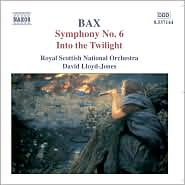Bax: Symphony No. 6, Into the Twilight