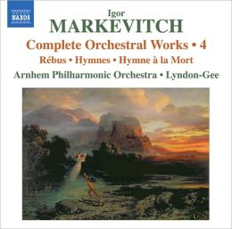 Igor Markevitch: Complete Orchestral Works, Vol. 4