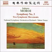 Saburo Moroi: Symphony No. 3; Two Symphonic Movements