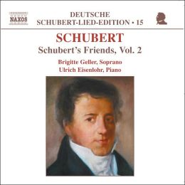Schubert: Schubert's Friends, Vol. 2