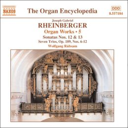 Rheinberger: Organ Works, Vol. 5