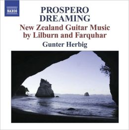 Prospero Dreaming: New Zealand Guitar Music by Lilburn & Farquhar