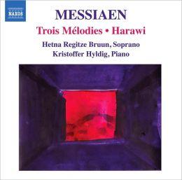 Messiaen: Trois Mélodies; Harawi