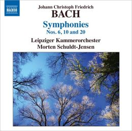 Johan Christoph Friedrich Bach: Symphonies Nos. 6, 10 and 20