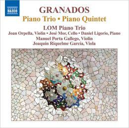 Granados: Piano Trio; Piano Quintet