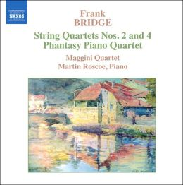 Bridge: String Quartets Nos. 2 & 4; Phantasy Piano Quartet